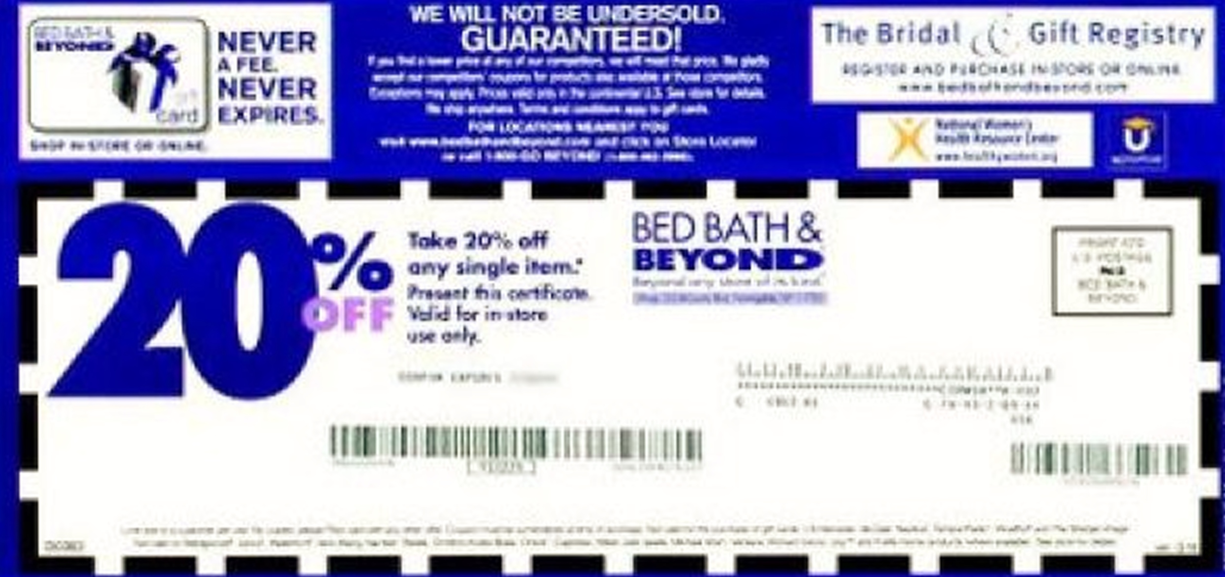 BED, BATH & BEYOND COUPONS & DEALS Get the exact item you want for less with Bed Bath and Beyond promo codes. Bed Bath and Beyond famously offers coupons for 20% off any single item bought in-store, but you can also save online with regular 80%(K).